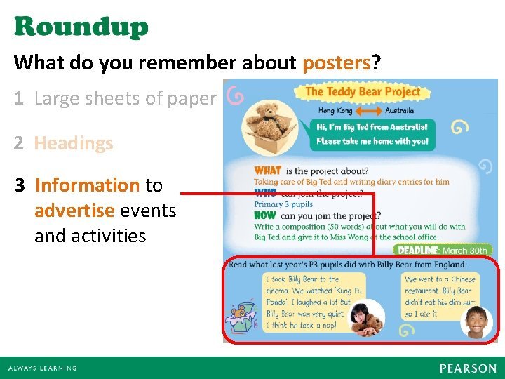 What do you remember about posters? 1 Large sheets of paper 2 Headings 3