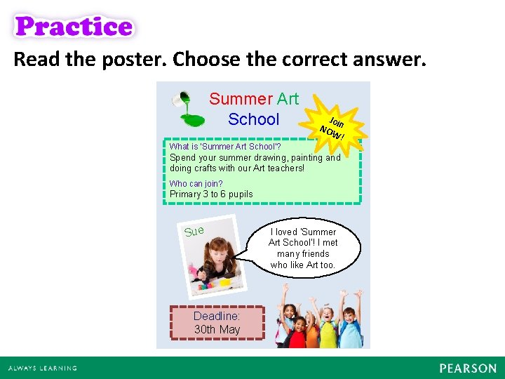 Read the poster. Choose the correct answer. Summer Art School What is 'Summer Art