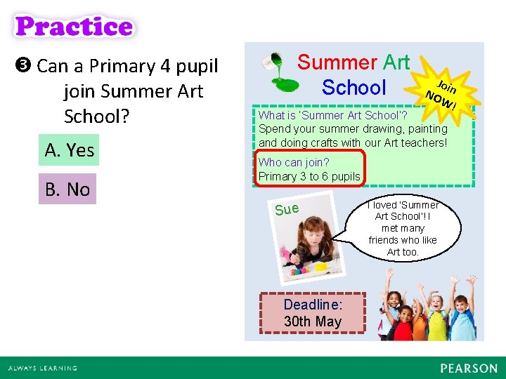 Can a Primary 4 pupil join Summer Art School? A. Yes B. No