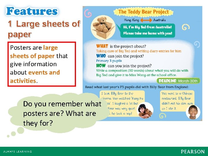1 Large sheets of paper Posters are large sheets of paper that give information