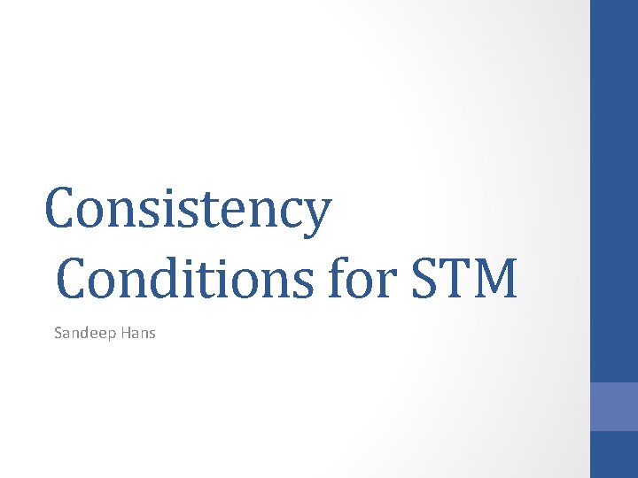 Consistency Conditions for STM Sandeep Hans