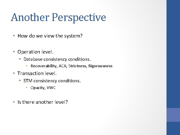 Another Perspective • How do we view the system? • Operation level. • Database
