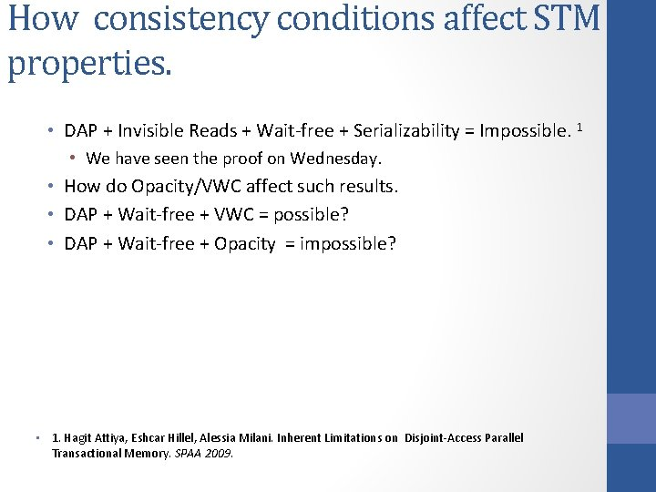 How consistency conditions affect STM properties. • DAP + Invisible Reads + Wait-free +