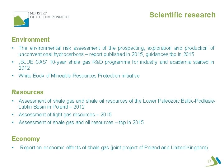 Scientific research Environment • The environmental risk assessment of the prospecting, exploration and production