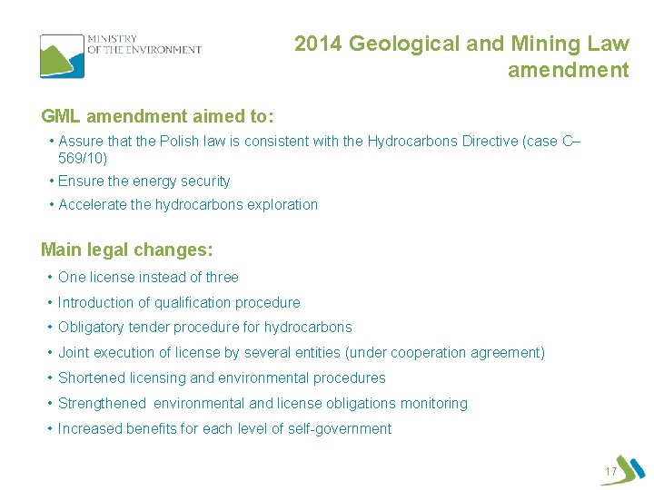 2014 Geological and Mining Law amendment GML amendment aimed to: • Assure that the