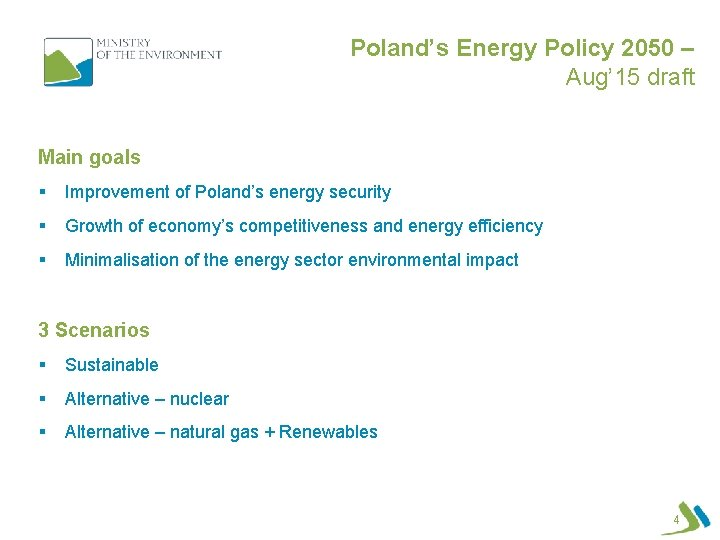 Poland's Energy Policy 2050 – Aug' 15 draft Main goals § Improvement of Poland's