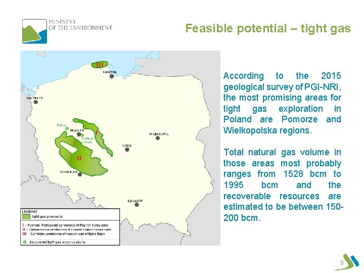 Feasible potential – tight gas According to the 2015 geological survey of PGI-NRI, the