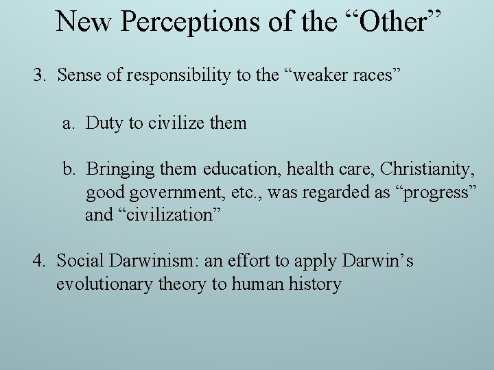 """New Perceptions of the """"Other"""" 3. Sense of responsibility to the """"weaker races"""" a."""