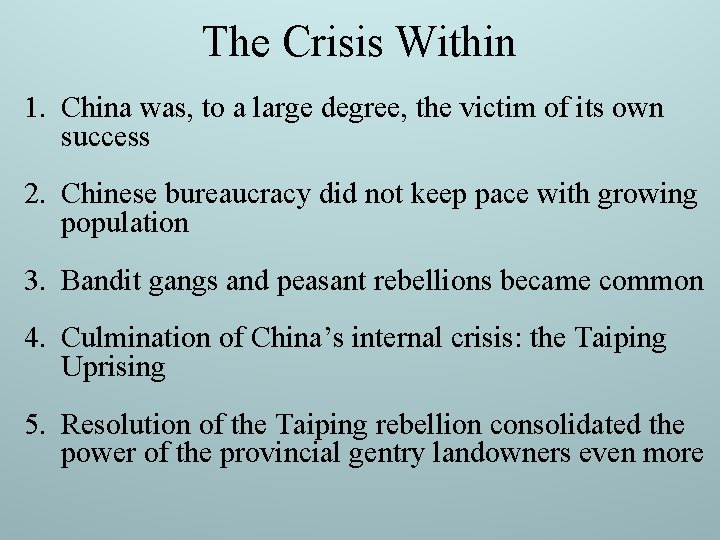The Crisis Within 1. China was, to a large degree, the victim of its