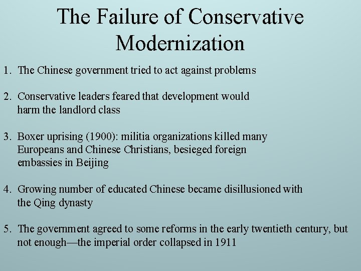 The Failure of Conservative Modernization 1. The Chinese government tried to act against problems
