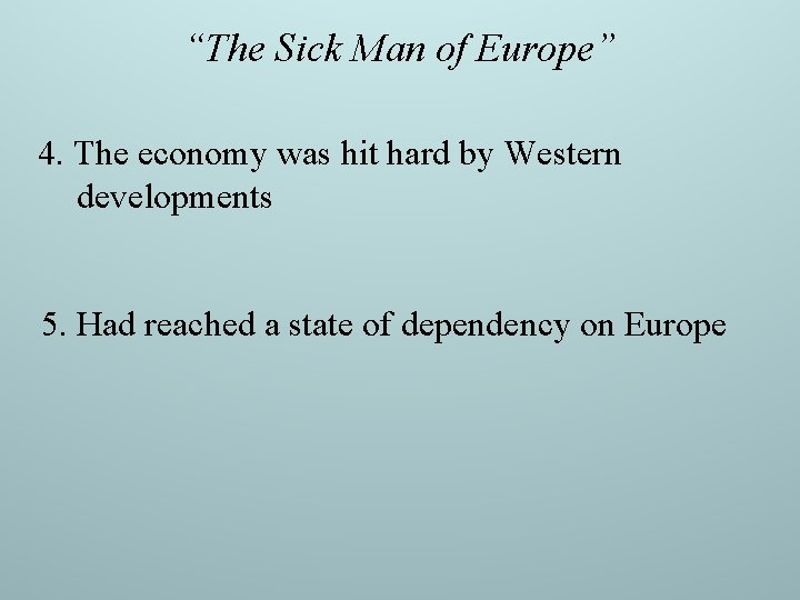 """""""The Sick Man of Europe"""" 4. The economy was hit hard by Western developments"""