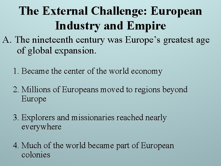 The External Challenge: European Industry and Empire A. The nineteenth century was Europe's greatest