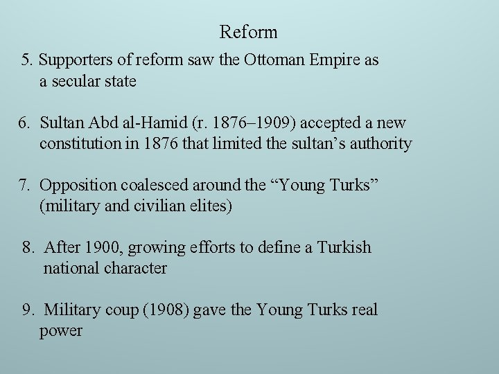 Reform 5. Supporters of reform saw the Ottoman Empire as a secular state 6.
