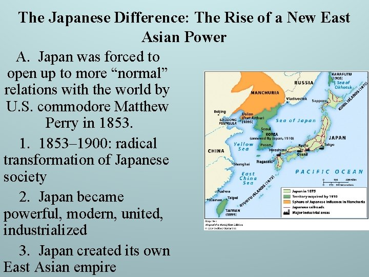 The Japanese Difference: The Rise of a New East Asian Power A. Japan was