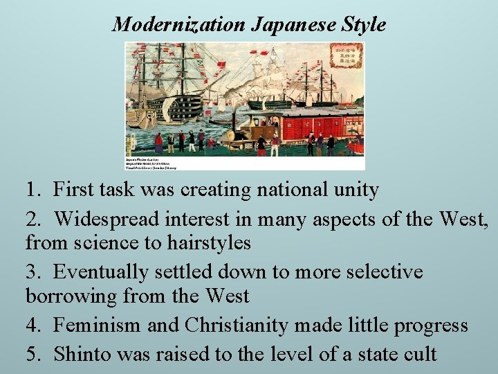 Modernization Japanese Style 1. First task was creating national unity 2. Widespread interest in