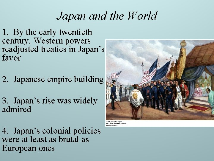 Japan and the World 1. By the early twentieth century, Western powers readjusted treaties