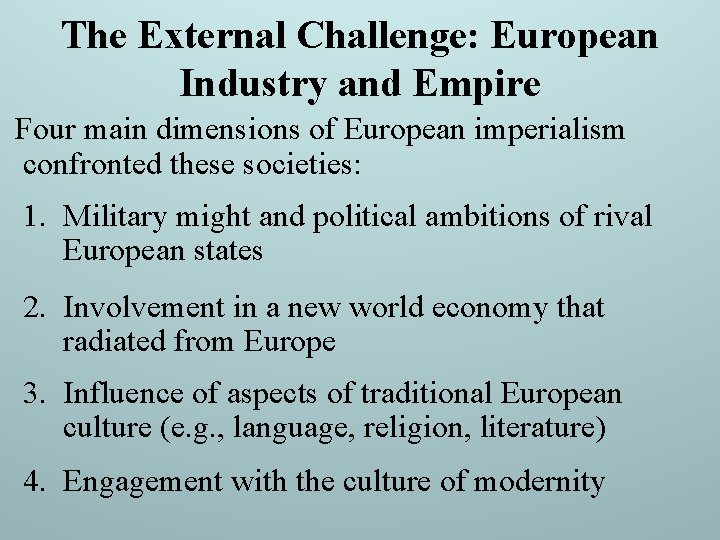 The External Challenge: European Industry and Empire Four main dimensions of European imperialism confronted