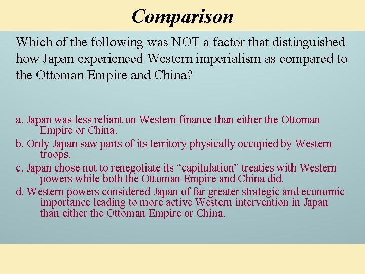 Comparison Which of the following was NOT a factor that distinguished how Japan experienced