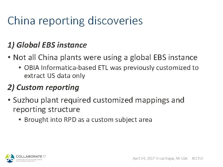 China reporting discoveries 1) Global EBS instance • Not all China plants were using