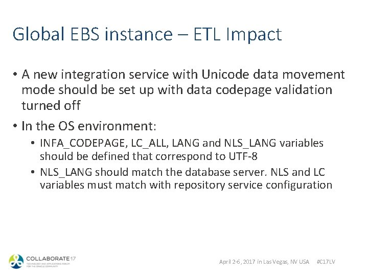 Global EBS instance – ETL Impact • A new integration service with Unicode data
