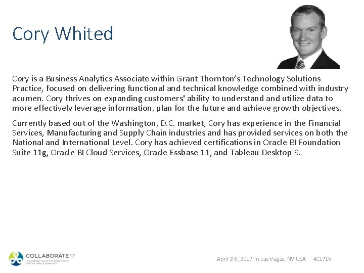 Cory Whited Cory is a Business Analytics Associate within Grant Thornton's Technology Solutions Practice,