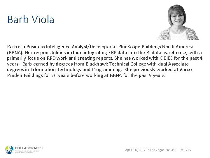 Barb Viola Barb is a Business Intelligence Analyst/Developer at Blue. Scope Buildings North America