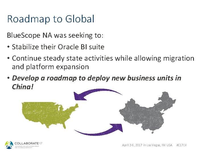 Roadmap to Global Blue. Scope NA was seeking to: • Stabilize their Oracle BI