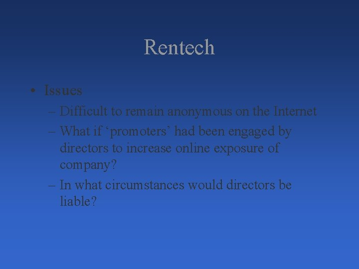 Rentech • Issues – Difficult to remain anonymous on the Internet – What if