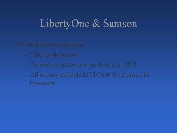 Liberty. One & Samson • Enforcement action – Offer withdrawn – Corrective statement published