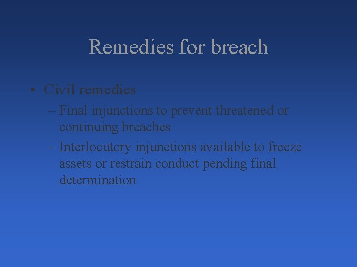 Remedies for breach • Civil remedies – Final injunctions to prevent threatened or continuing