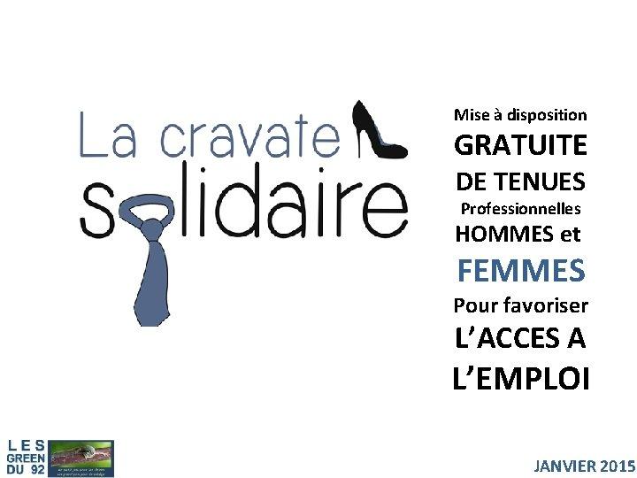 Mise à disposition GRATUITE DE TENUES Professionnelles HOMMES et FEMMES Pour favoriser L'ACCES A