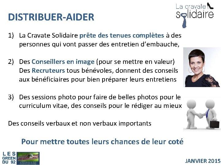 DISTRIBUER-AIDER 1) La Cravate Solidaire prête des tenues complètes à des personnes qui vont