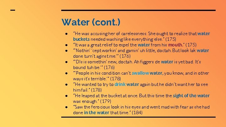 """Water (cont. ) ● ● ● ● """"He was accusing her of carelessness. She"""
