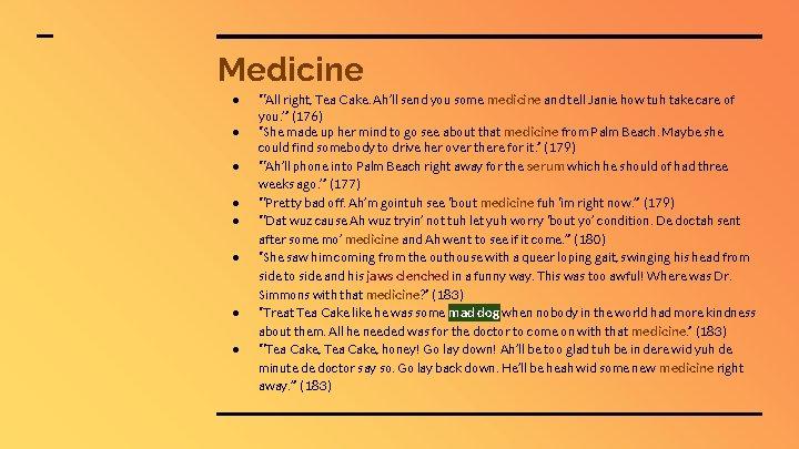 "Medicine ● ● ● ● ""'All right, Tea Cake. Ah'll send you some medicine"