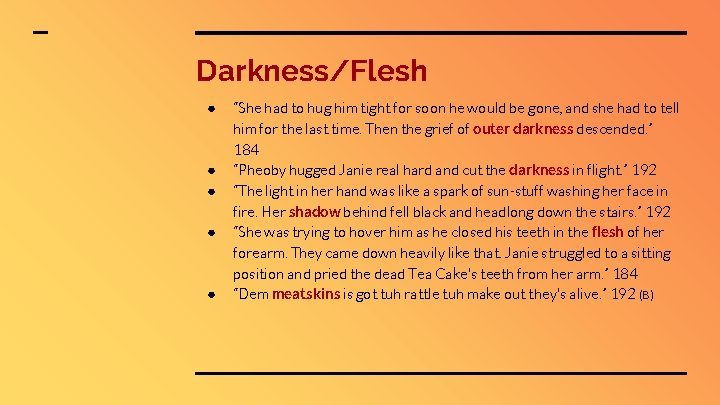 """Darkness/Flesh ● ● ● """"She had to hug him tight for soon he would"""