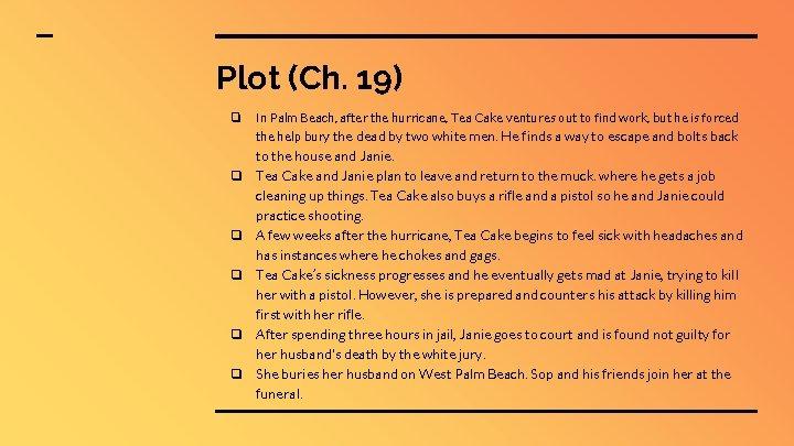 Plot (Ch. 19) ❏ ❏ ❏ In Palm Beach, after the hurricane, Tea Cake