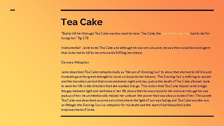 """Tea Cake """"But to kill her through Tea Cake was too much to bear."""