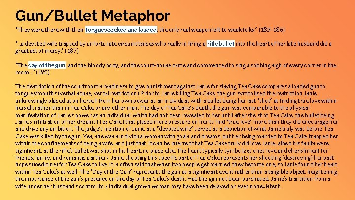 """Gun/Bullet Metaphor """"They were there with their tongues cocked and loaded, the only real"""