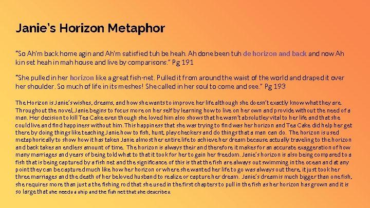 "Janie's Horizon Metaphor ""So Ah'm back home agin and Ah'm satisfied tuh be heah."