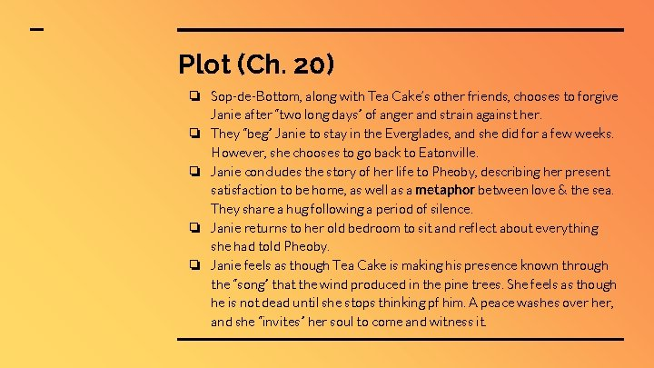 Plot (Ch. 20) ❏ Sop-de-Bottom, along with Tea Cake's other friends, chooses to forgive