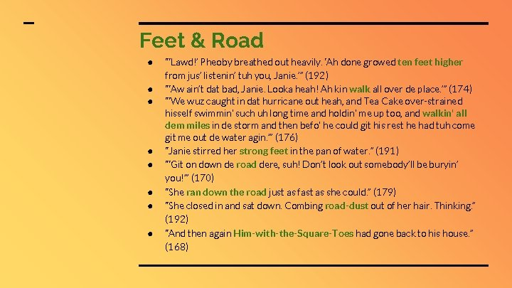 """Feet & Road ● ● ● ● """"'Lawd!' Pheoby breathed out heavily. 'Ah done"""