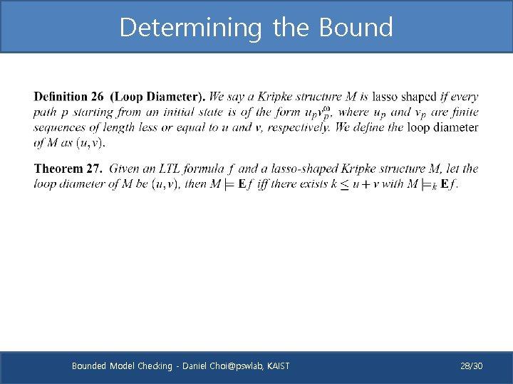 Determining the Bounded Model Checking - Daniel Choi@pswlab, KAIST 28/30