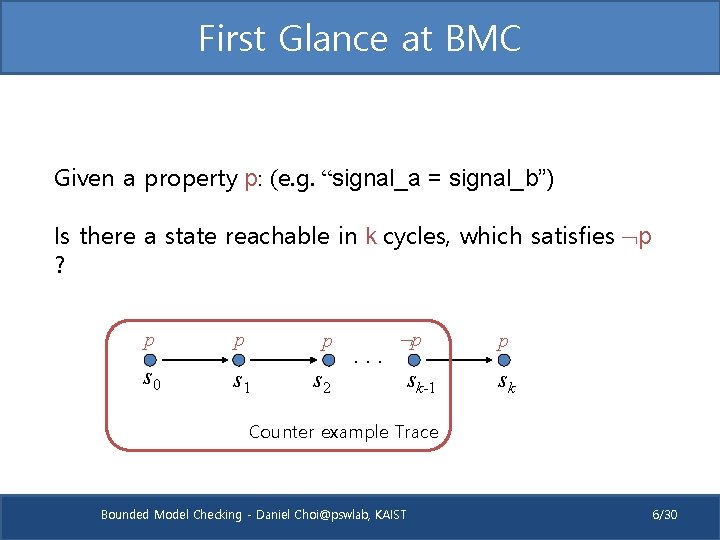 """First Glance at BMC Given a property p: (e. g. """"signal_a = signal_b"""") Is"""