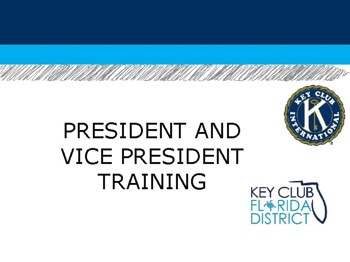 PRESIDENT AND VICE PRESIDENT TRAINING