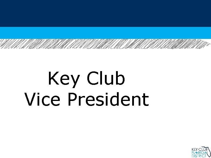 Key Club Vice President