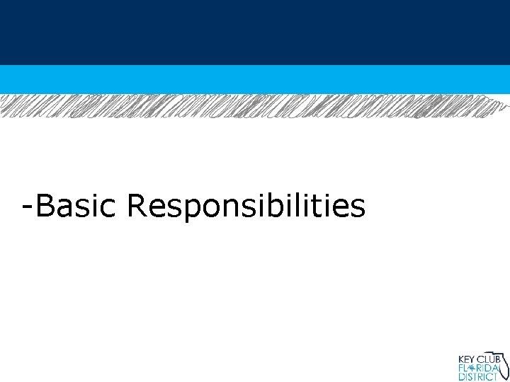 -Basic Responsibilities