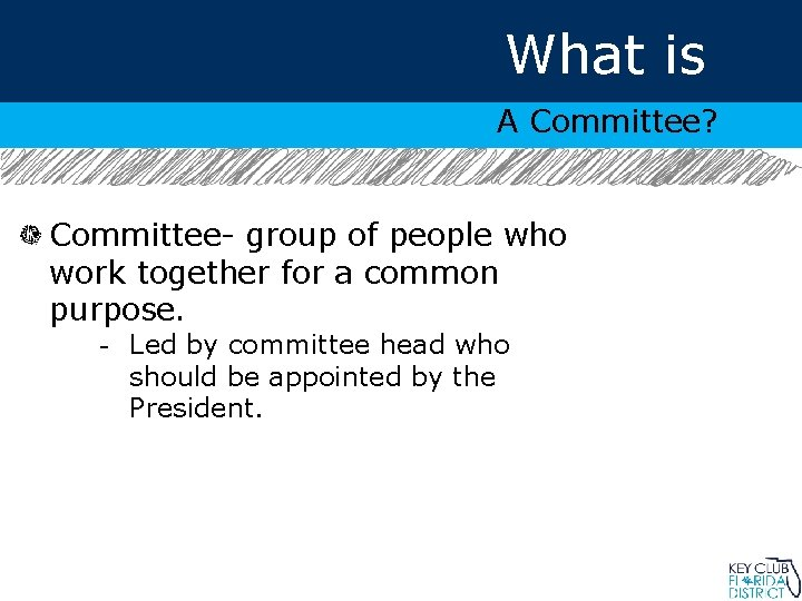 What is a Committee? A Committee? Committee- group of people who work together for