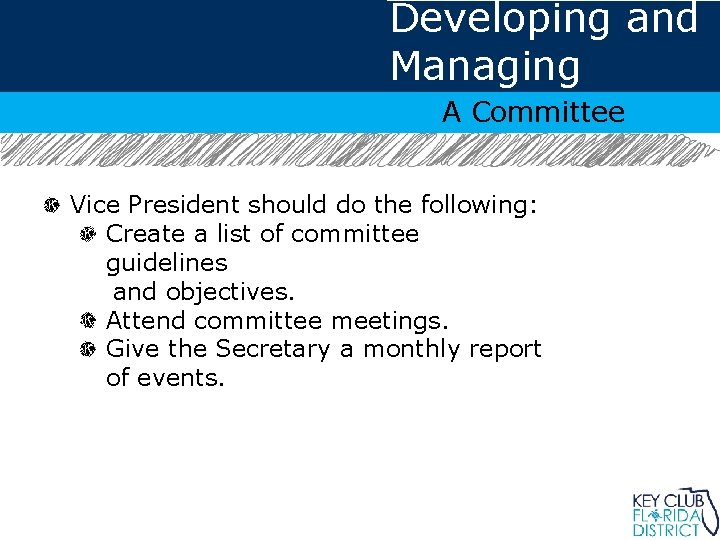 Developing and Managing A Committee Vice President should do the following: Create a list