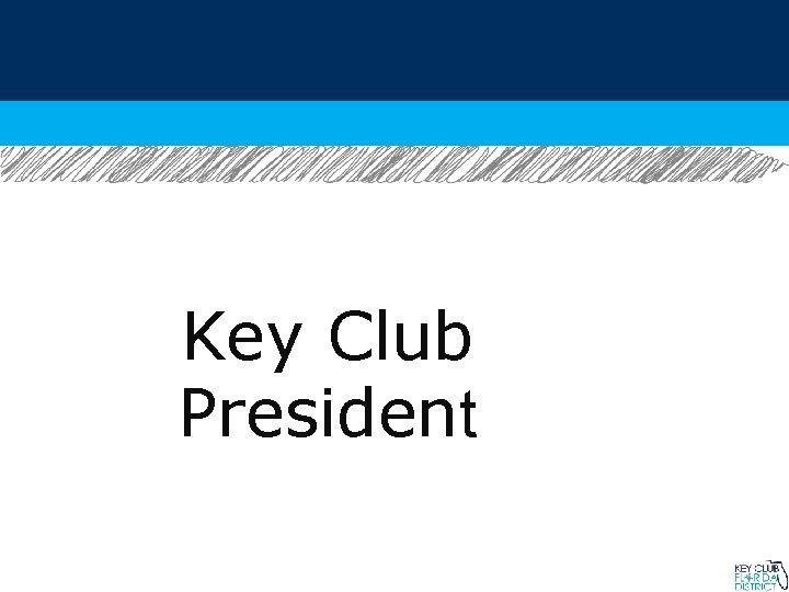 Key Club President