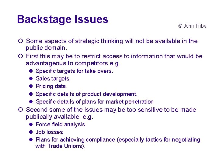 Backstage Issues © John Tribe ¡ Some aspects of strategic thinking will not be